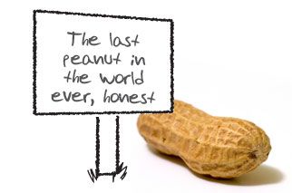 The last peanut in the world ever, honest